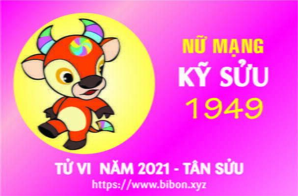 TỬ VI NĂM 2021 TUỔI KỶ SỬU 1949 NỮ MẠNG