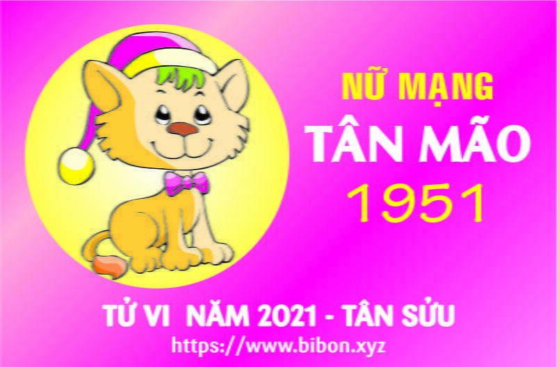 TỬ VI NĂM 2021 TUỔI TÂN MÃO 1951 NỮ MẠNG