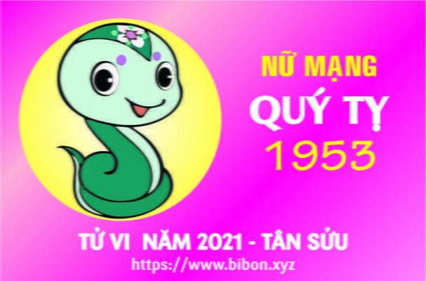 TỬ VI NĂM 2021 TUỔI QUÝ DẬU 1953 NỮ MẠNG