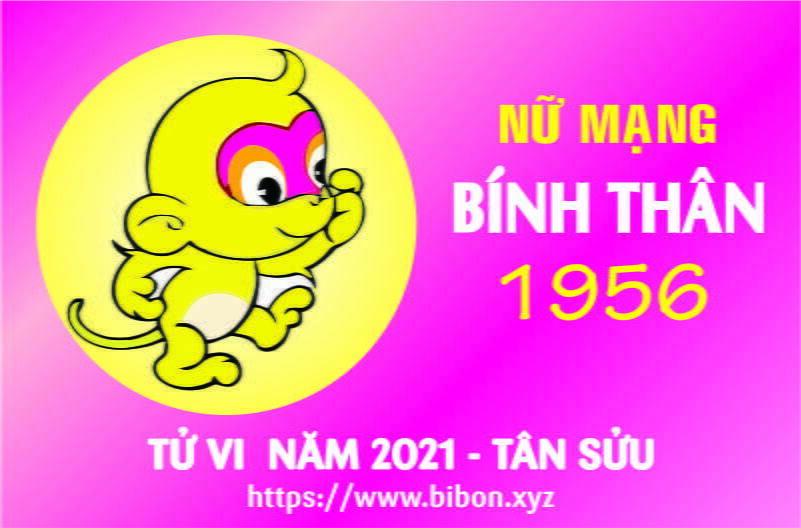 TỬ VI NĂM 2021 TUỔI BÍNH THÂN 1956 NỮ MẠNG