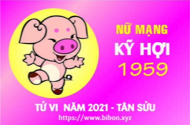 TỬ VI NĂM 2021 TUỔI KỶ HỢI 1959 NỮ MẠNG