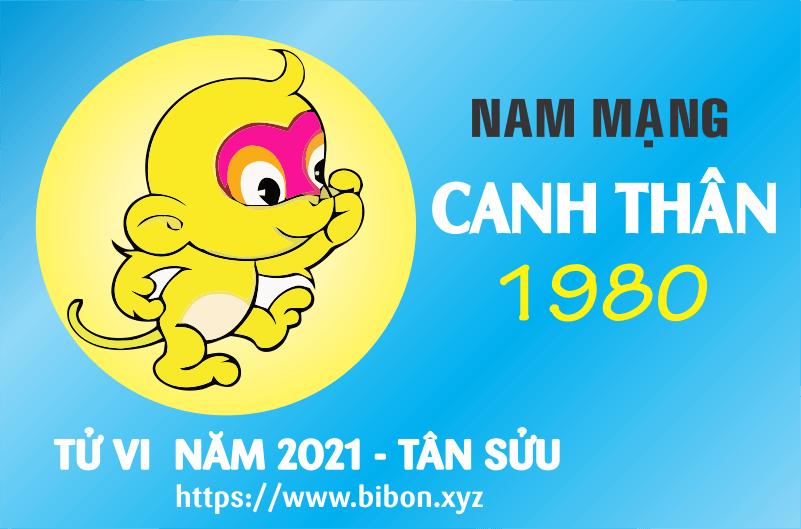 TỬ VI NĂM 2021 TUỔI CANH THÂN 1980 NAM MẠNG