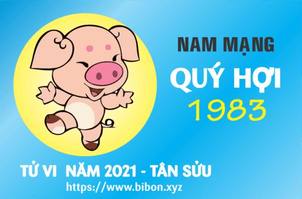 TỬ VI NĂM 2021 TUỔI QUÝ HỢI 1983 NAM MẠNG