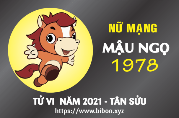 TỬ VI NĂM 2021 TUỔI MẬU NGỌ 1978 NỮ MẠNG