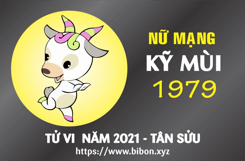 TỬ VI NĂM 2021 TUỔI KỶ MÙI 1979 NỮ MẠNG