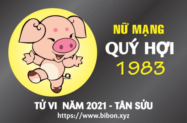 TỬ VI NĂM 2021 TUỔI QUÝ HỢI 1983 NỮ MẠNG