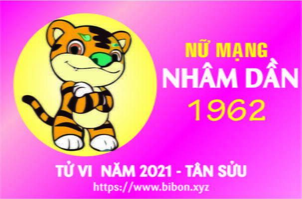 TỬ VI NĂM 2021 TUỔI NHÂM DẦN 1962 NỮ MẠNG