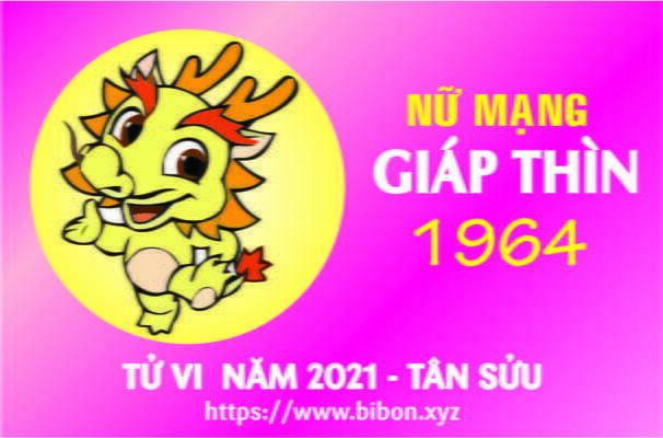 TỬ VI NĂM 2021 TUỔI GIÁP THÌN 1964 NỮ MẠNG