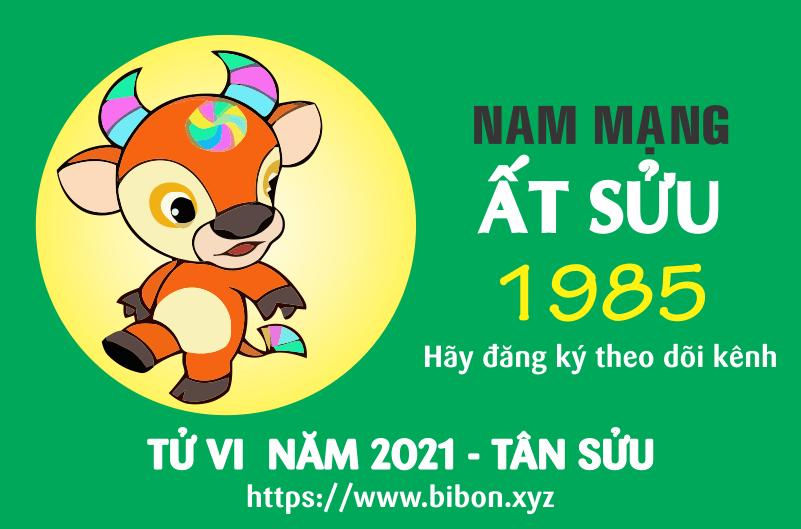 TỬ VI NĂM 2021 TUỔI ẤT SỬU 1985 NAM MẠNG