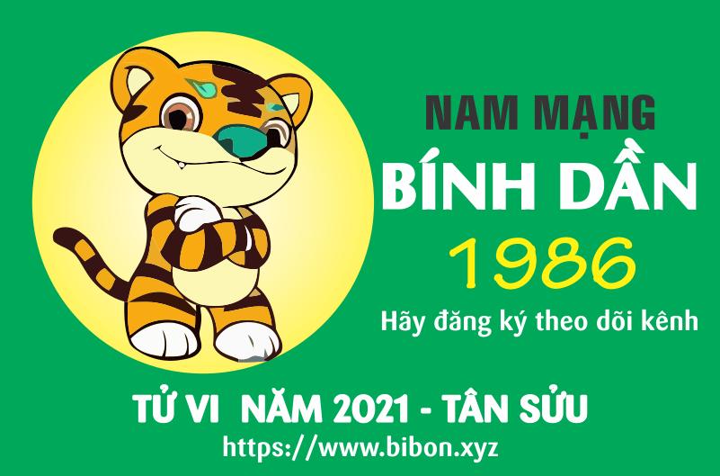 TỬ VI NĂM 2021 TUỔI BÍNH DẦN 1986 NAM MẠNG