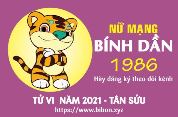 TỬ VI NĂM 2021 TUỔI BÍNH DẦN 1986 NỮ MẠNG