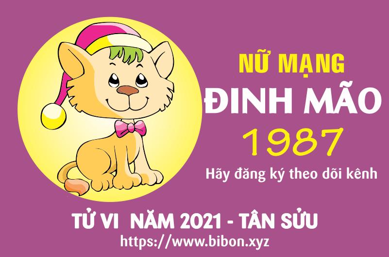 TỬ VI NĂM 2021 TUỔI ĐINH MÃO 1987 NỮ MẠNG