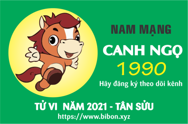TỬ VI NĂM 2021 TUỔI CANH NGỌ 1990 NAM MẠNG