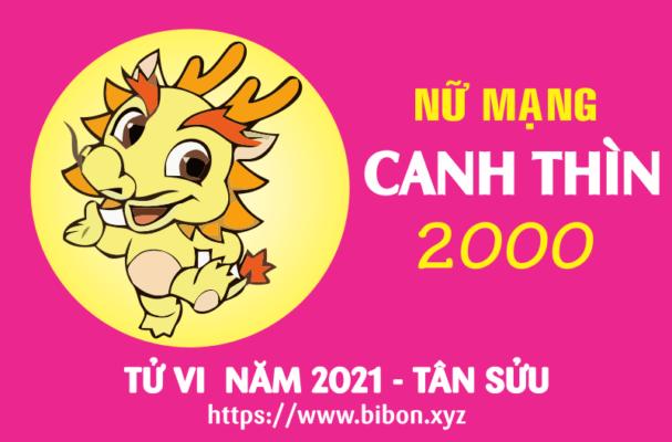 TỬ VI NĂM 2021 TUỔI CANH THÌN 2000 NỮ MẠNG