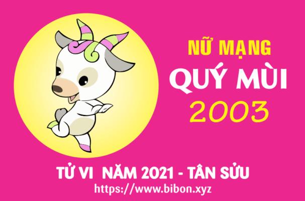 TỬ VI NĂM 2021 TUỔI QUÝ MÙI 2003 NỮ MẠNG