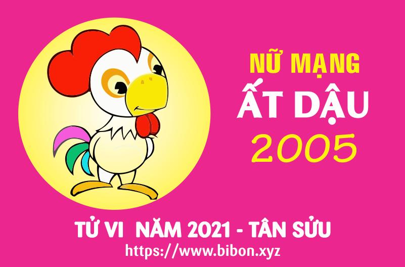 TỬ VI NĂM 2021 TUỔI ẤT DẬU 2005 NỮ MẠNG