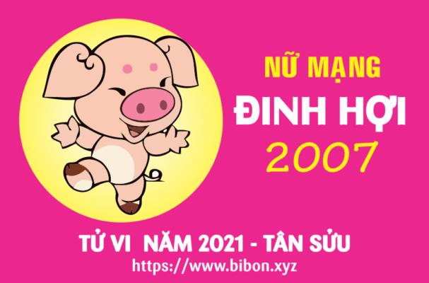 TỬ VI NĂM 2021 TUỔI ĐINH HỢI 2007 NỮ MẠNG
