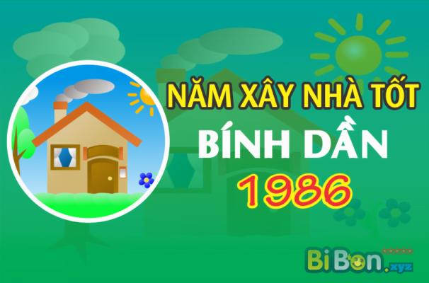 TUOI BINH DAN 1986 XAY NHA NAM NAO TOT